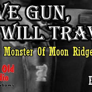 Have Gun, Will Travel, The Monster Of Moon Ridge Episode 1  | Good Old Radio #havegunwilltravel #oldtimeradio