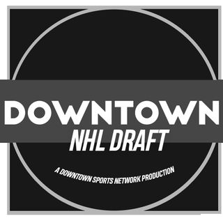Downtown NHL Draft Podcast