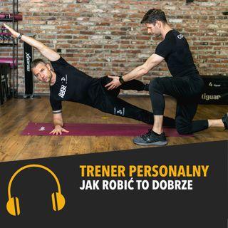 Trener personalny - Jak robić to dobrze