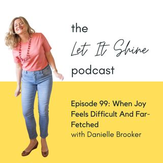 Episode 99: Getting Stubborn About Your Joy (And Why It Matters)