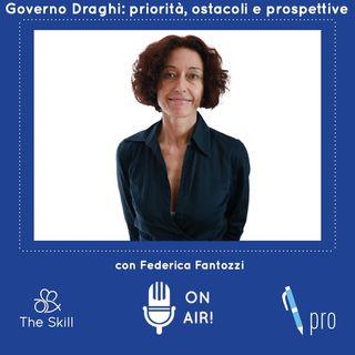 Skill Pro - Larga maggioranza per il governo di Mario Draghi: priorità, ostacoli e prospettive, con Federica Fantozzi