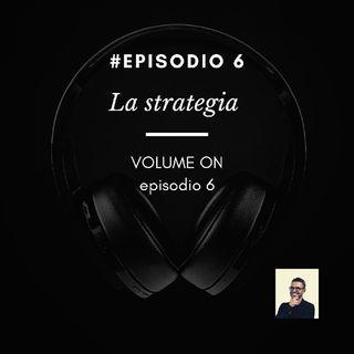 Episodio 6 - La Strategia Introduzione al Canvas Model
