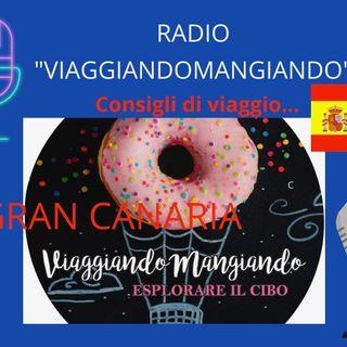 Radio ViaggiandoMangiando: consigli di viaggio, Gran Canaria
