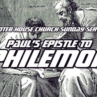NTEB HOUSE CHURCH SUNDAY MORNING SERVICE: The Apostle Paul's Epistle To Philemon Shows You How To Become A 'Profitable Christian'