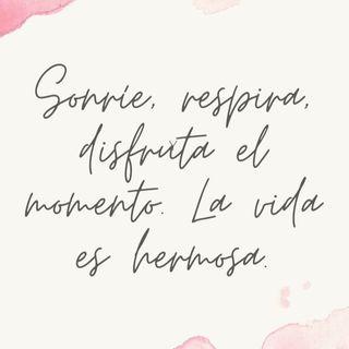 La Vida es muy hermosa para no vivirla