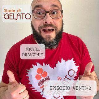 ep 22 - Michel Draicchio, gelatiere scopritore di sapori
