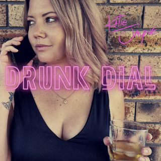 'Drunk Dial', country rock single by Australian artist Katie Jayne (@katiejayneaus)