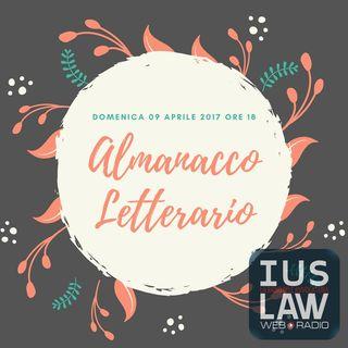 Almanacco Letterario - Quattordicesima Puntata - Domenica 9 Aprile 2017