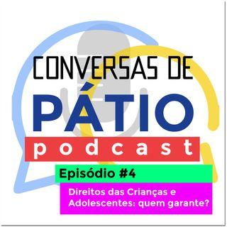 Episódio #4 - Direitos das Crianças e Adolescentes: quem garante?