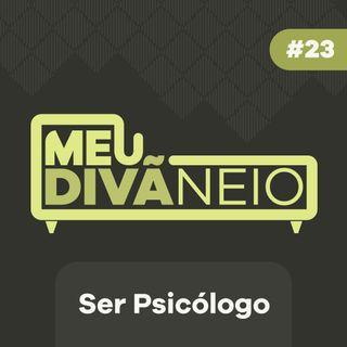 23 - Ser Psicólogo