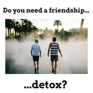How to Do a Friendship Detox