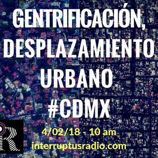 #Gentrificación y despojo en la Ciudad de México