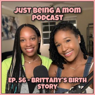 EPISODE 56 - BRITTANY'S BIRTH STORY