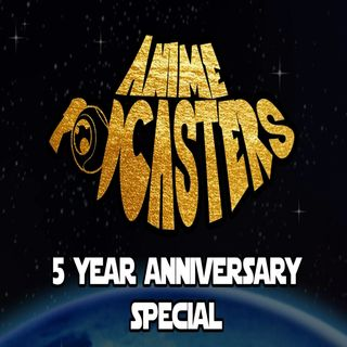 Anime Podcasters 88: Five Year Anniversary