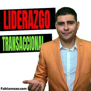 Liderazgo Transaccional  │ Episodio 34 │ Liderazgo con Fabian Razo