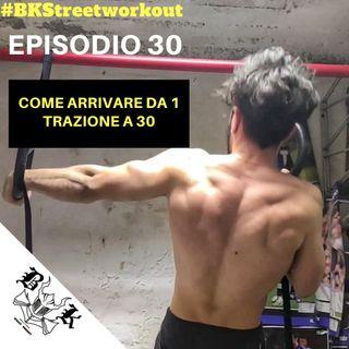 EP 30 Come arrivare a 30 TRAZIONI