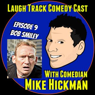 Laugh track Comedy Cast 9 - Bob Smiley