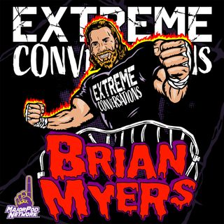 Extreme Conversations w/ Brian Myers