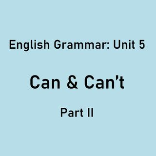Can &Can't (Part II)