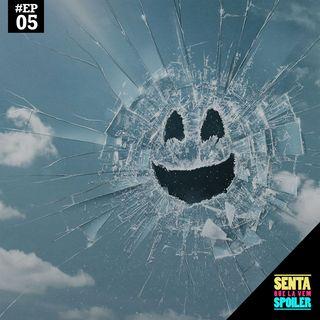 EP 05 - Black Mirror (T5)