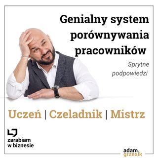 Genialny system porównywania pracowników: Uczeń - Czeladnik - Mistrz - odc. 22