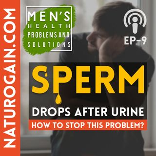 Sperm Drops After Urine - How to Stop It? | Ep 9