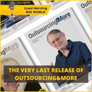 #53 The Very Last Release of Outsourcing&More