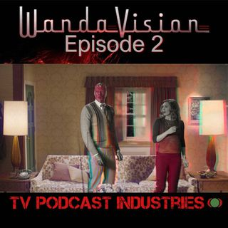WandaVision Episode 2 from TV Podcast Industries
