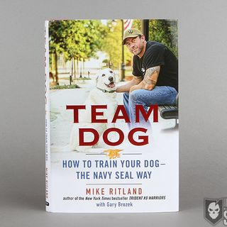 Mike Ritland How To Train Your Dog The Navy Seal Way