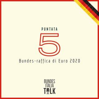 Puntata 5 - Bundes-raffica di Euro 2020