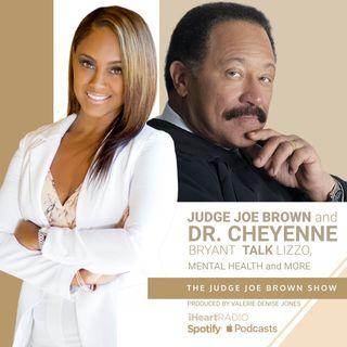 JUDGE JOE BROWN and DR. CHEYENNE BRYANT talk LIZZO, WORLD NEWS, MENTAL HEALTH and BLACKS IN OFFICE