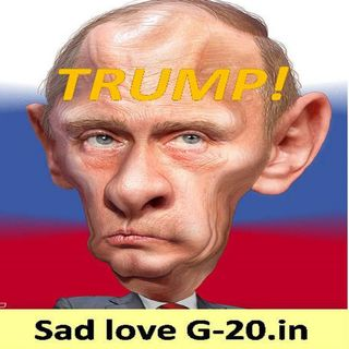 Sickness is Donald J Trump and Putin. G-20.in  #bluewave  #putin