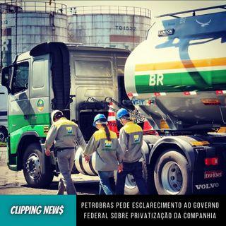 Petrobras pede esclarecimento ao governo federal sobre privatização da companhia