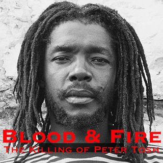 Blood and Fire: The Murders of Peter Tosh and John Lennon