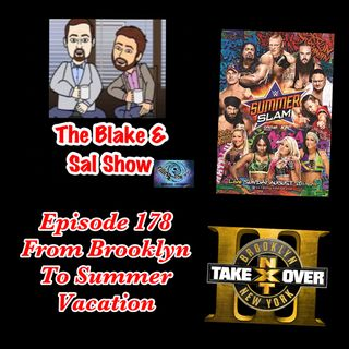 B&S Episode 178: From Brooklyn To Summer Vacation