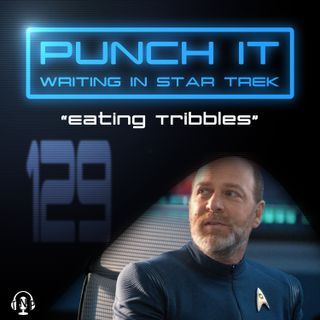 Punch It 129 - Eating Tribbles