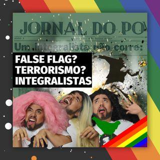 #54 Doutora Drag - False flag? Terrorismo? Integralistas?