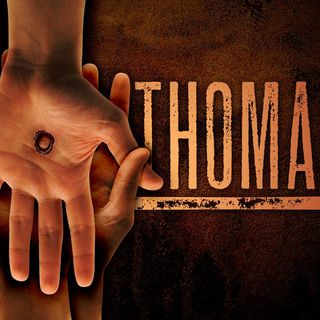 Thomas: Surrendering to Jesus' Divinity ~ Regina Hurley, April 28, 2019