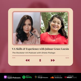 EP07: VA Skills and Experience with Julmar Grace Locsin