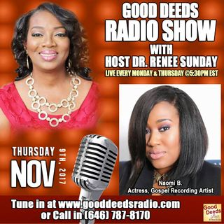 Naomi B Actress Gospel Recording Artist shares on Good Deeds Radio Show