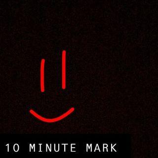 The Ten Minute Mark