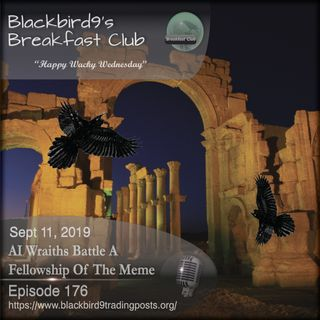 AI Wraiths Battle The Fellowship Of The Meme - Blackbird9 Podcast