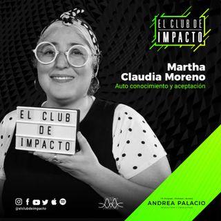 Ser auténticos para tener impacto | Martha Claudia Moreno| E1T2