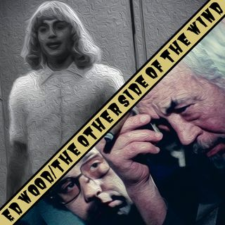 Ep. 8 - Ed Wood/The Other Side of the Wind