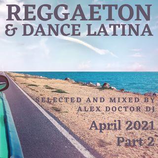 #118 - Reggaeton e Dance Latina - Aprile 2021 - Parte 2