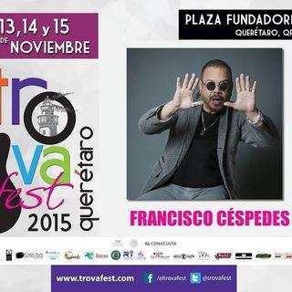 @fpanchocespedes | #EspecialMusical #Cantautor #Trova #Trovafest2015