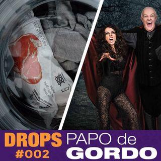 Drops Papo de Gordo 002 - Lavando roupas com um vampiro