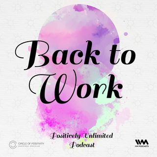 Ep. 80: Back to Work