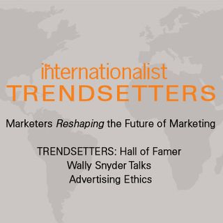 TRENDSETTERS: Hall of Famer Wally Snyder Talks Advertising Ethics