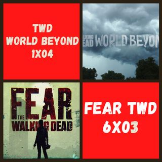 TWD World Beyond 1x04 Vs. Fear TWD 6x03